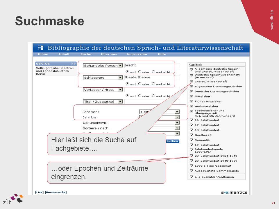 www.zlb.de 21 Suchmaske …oder Epochen und Zeiträume eingrenzen.