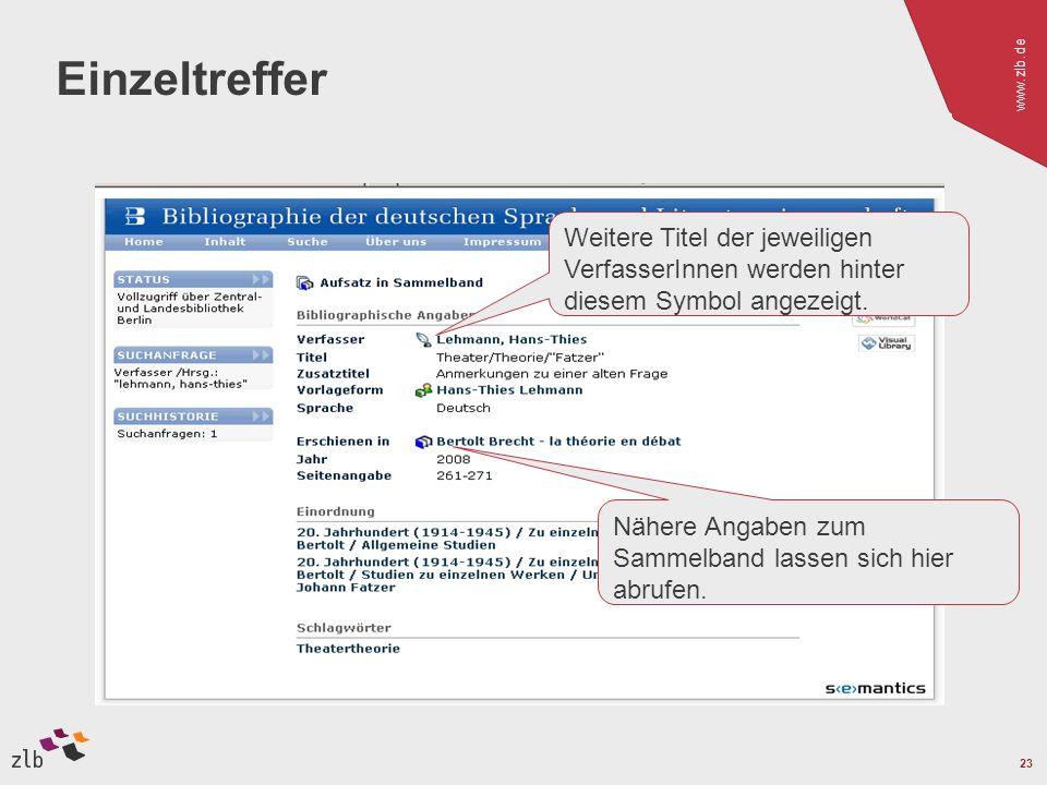 www.zlb.de 23 Einzeltreffer Weitere Titel der jeweiligen VerfasserInnen werden hinter diesem Symbol angezeigt.
