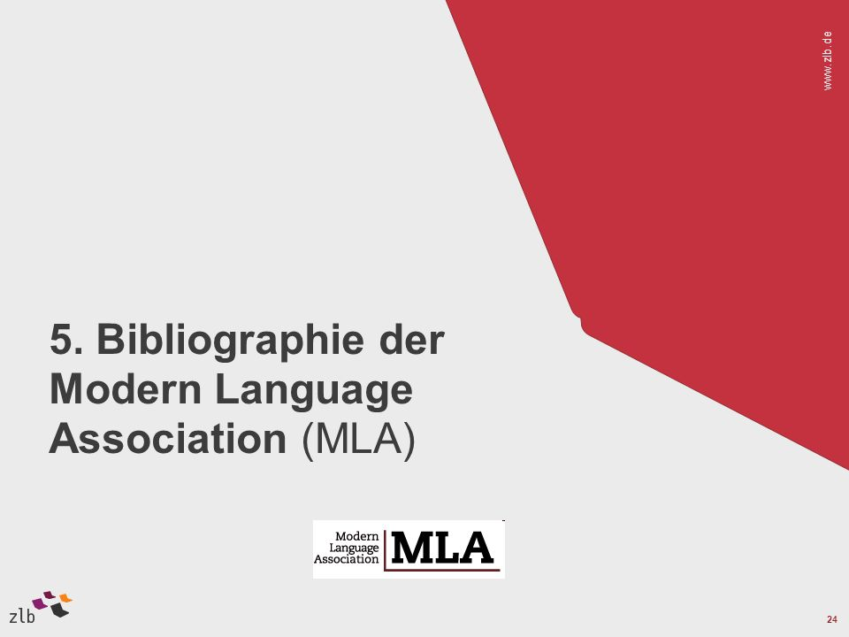 www.zlb.de 24 5. Bibliographie der Modern Language Association (MLA)