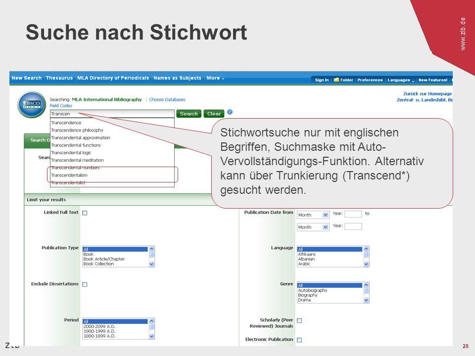 www.zlb.de 28 Suche nach Stichwort Stichwortsuche nur mit englischen Begriffen, Suchmaske mit Auto- Vervollständigungs-Funktion.