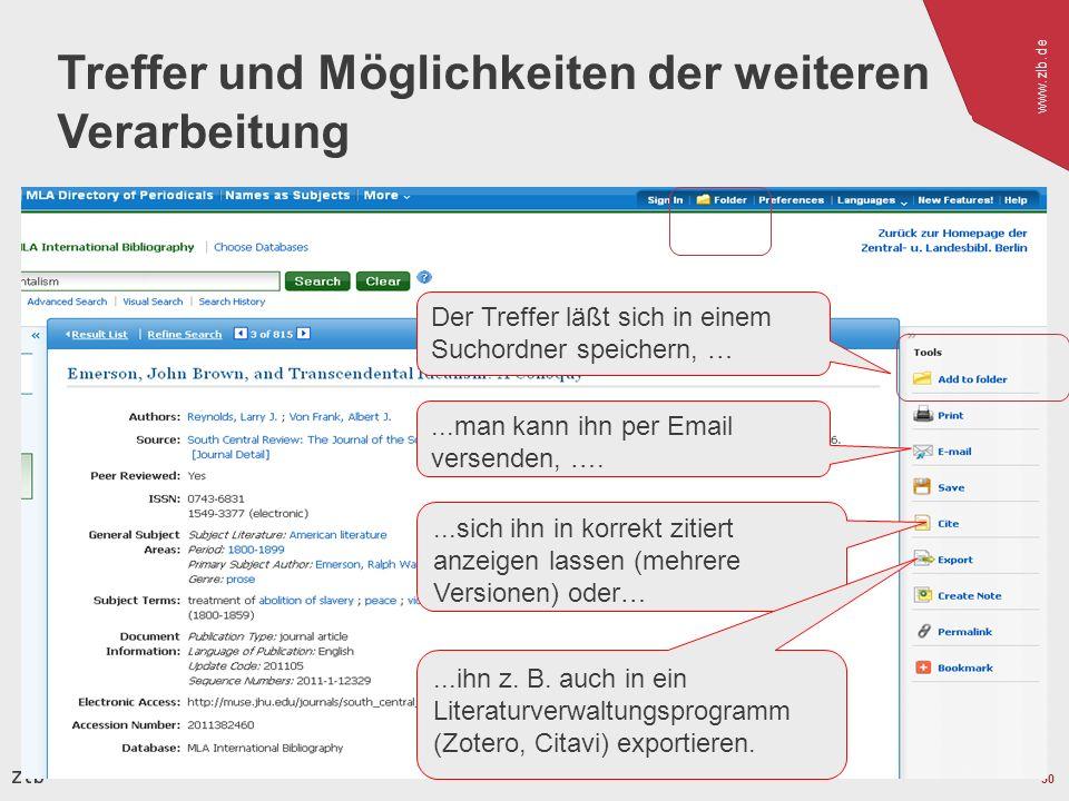 www.zlb.de 30 Treffer und Möglichkeiten der weiteren Verarbeitung Der Treffer läßt sich in einem Suchordner speichern, …...man kann ihn per Email versenden, …....sich ihn in korrekt zitiert anzeigen lassen (mehrere Versionen) oder…...ihn z.