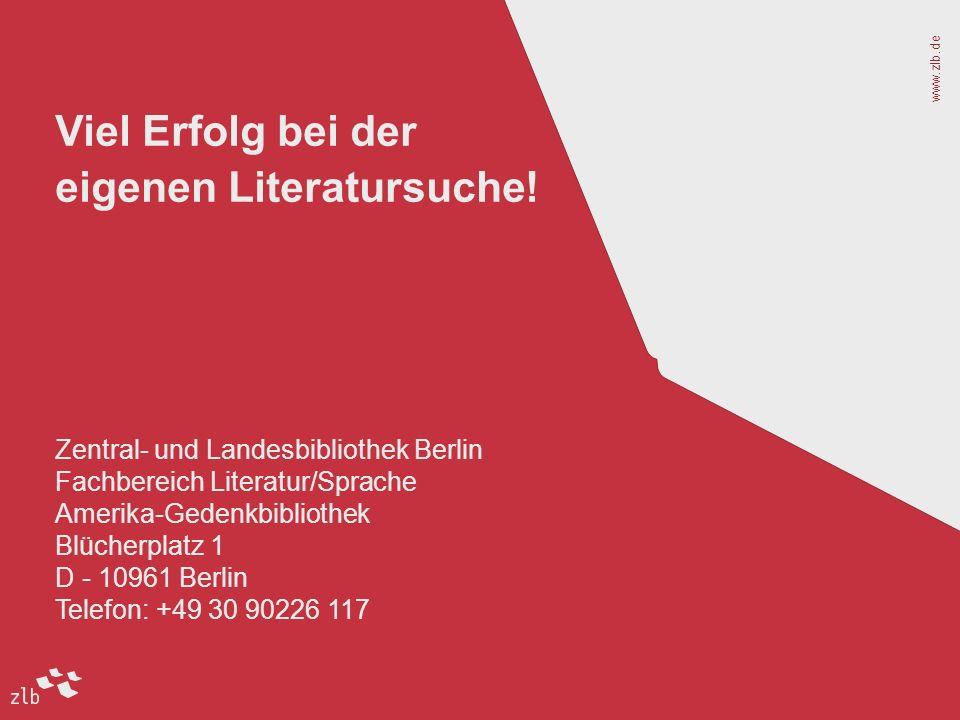 www.zlb.de Viel Erfolg bei der eigenen Literatursuche.