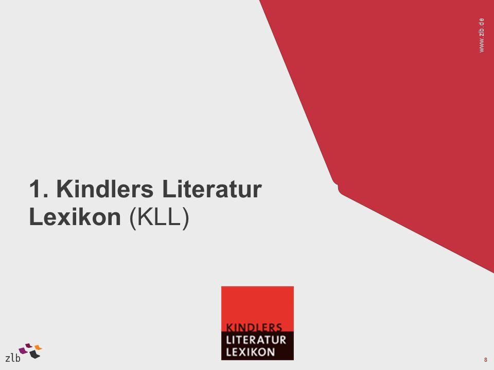 www.zlb.de 8 1. Kindlers Literatur Lexikon (KLL)