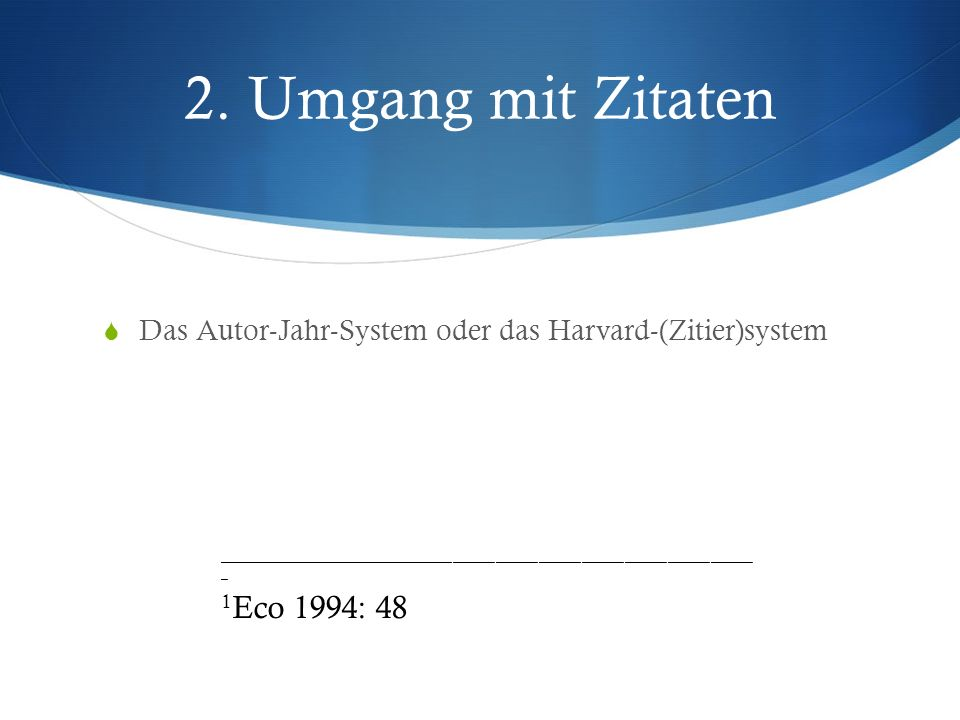 2. Umgang mit Zitaten Das Autor-Jahr-System oder das Harvard-(Zitier)system __________________________________________________________________________
