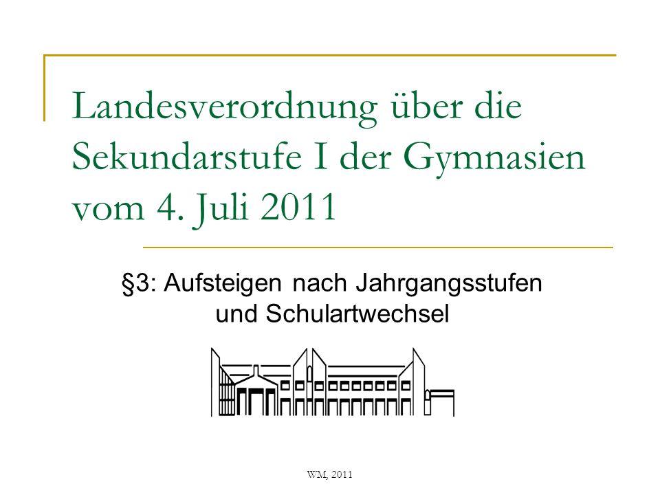 WM, 2011 Landesverordnung über die Sekundarstufe I der Gymnasien vom 4. Juli 2011 §3: Aufsteigen nach Jahrgangsstufen und Schulartwechsel