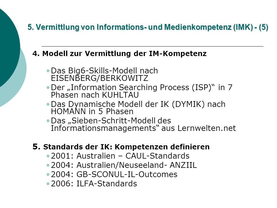 5. Vermittlung von Informations- und Medienkompetenz (IMK) - (5) 4. Modell zur Vermittlung der IM-Kompetenz Das Big6-Skills-Modell nach EISENBERG/BERK