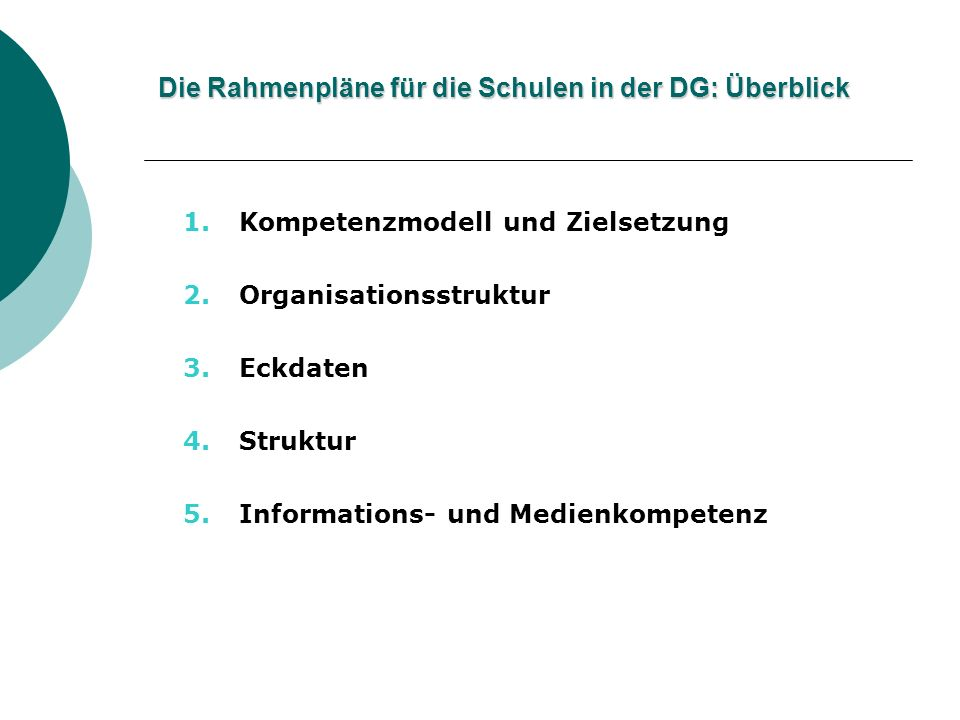 1.Kompetenzmodell und Zielsetzung 2.Organisationsstruktur 3.Eckdaten 4.Struktur 5.Informations- und Medienkompetenz Die Rahmenpläne für die Schulen in