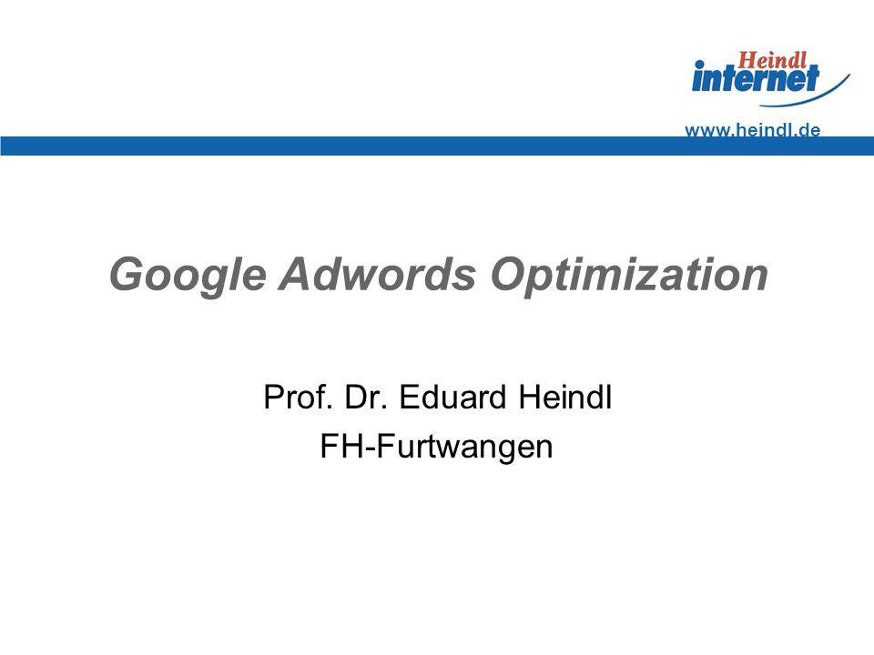 www.heindl.de Google Adwords Optimization Prof. Dr. Eduard Heindl FH-Furtwangen