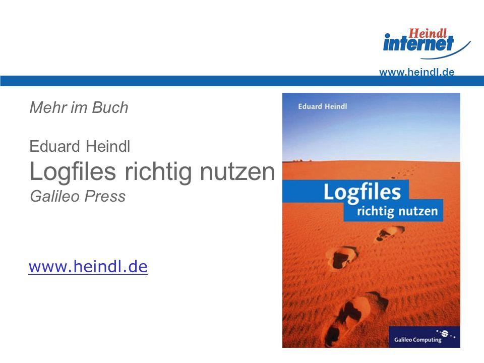 www.heindl.de Mehr im Buch Eduard Heindl Logfiles richtig nutzen Galileo Press www.heindl.de