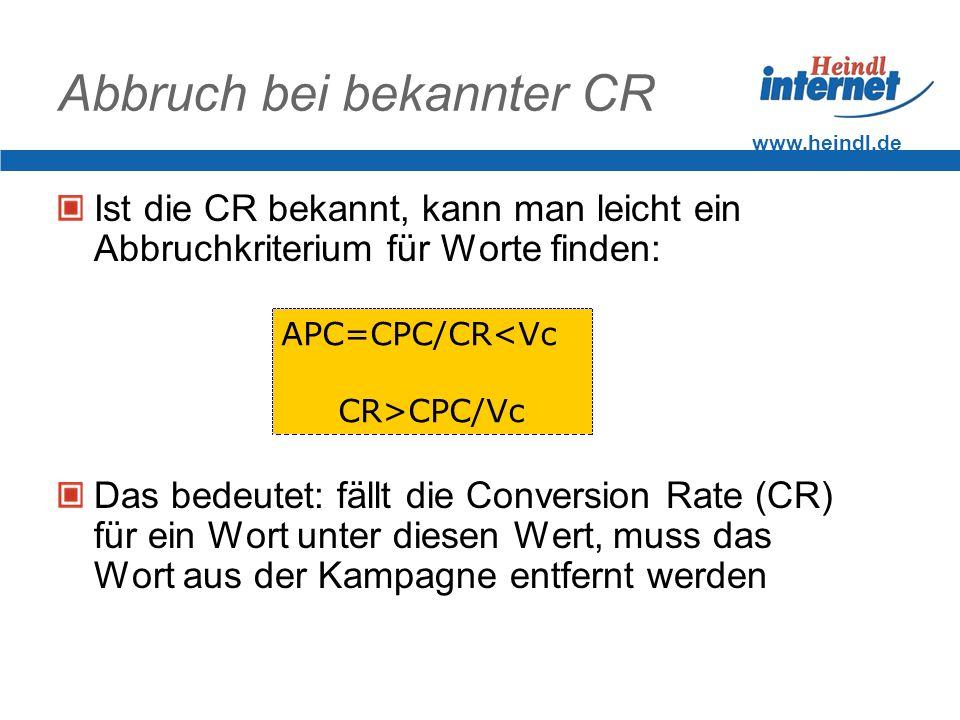 www.heindl.de Abbruch bei bekannter CR Ist die CR bekannt, kann man leicht ein Abbruchkriterium für Worte finden: Das bedeutet: fällt die Conversion R