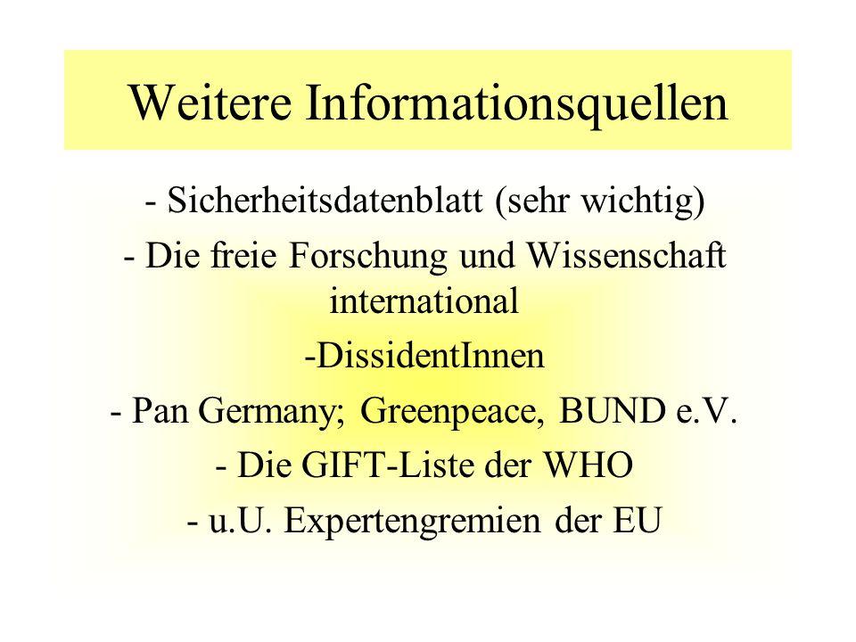 Weitere Informationsquellen - Sicherheitsdatenblatt (sehr wichtig) - Die freie Forschung und Wissenschaft international -DissidentInnen - Pan Germany;