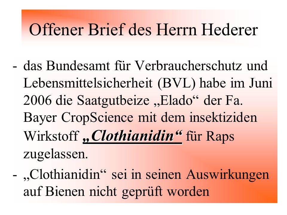 Offener Brief des Herrn Hederer Clothianidin -das Bundesamt für Verbraucherschutz und Lebensmittelsicherheit (BVL) habe im Juni 2006 die Saatgutbeize