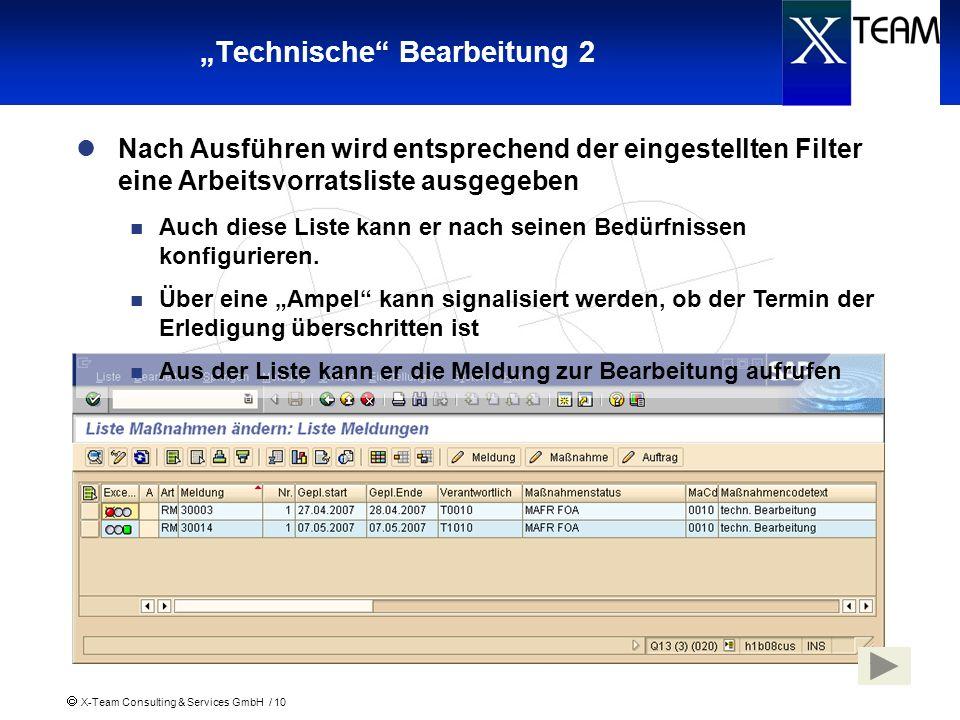 X-Team Consulting & Services GmbH / 10 Technische Bearbeitung 2 Nach Ausführen wird entsprechend der eingestellten Filter eine Arbeitsvorratsliste aus