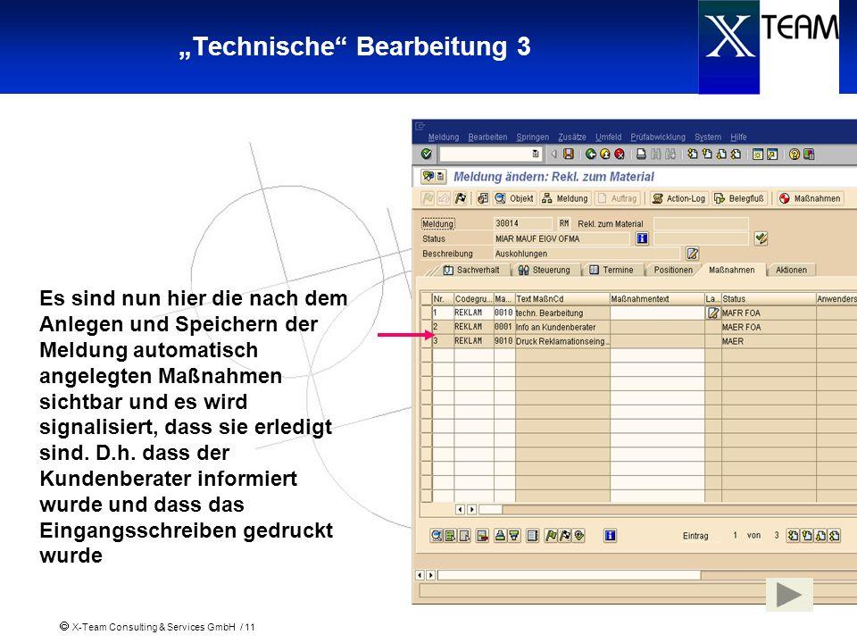 X-Team Consulting & Services GmbH / 11 Technische Bearbeitung 3 Es sind nun hier die nach dem Anlegen und Speichern der Meldung automatisch angelegten