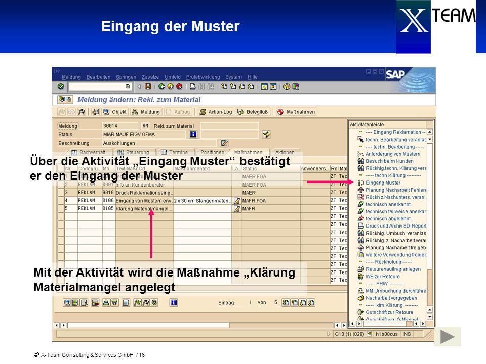 X-Team Consulting & Services GmbH / 16 Eingang der Muster Über die Aktivität Eingang Muster bestätigt er den Eingang der Muster Mit der Aktivität wird