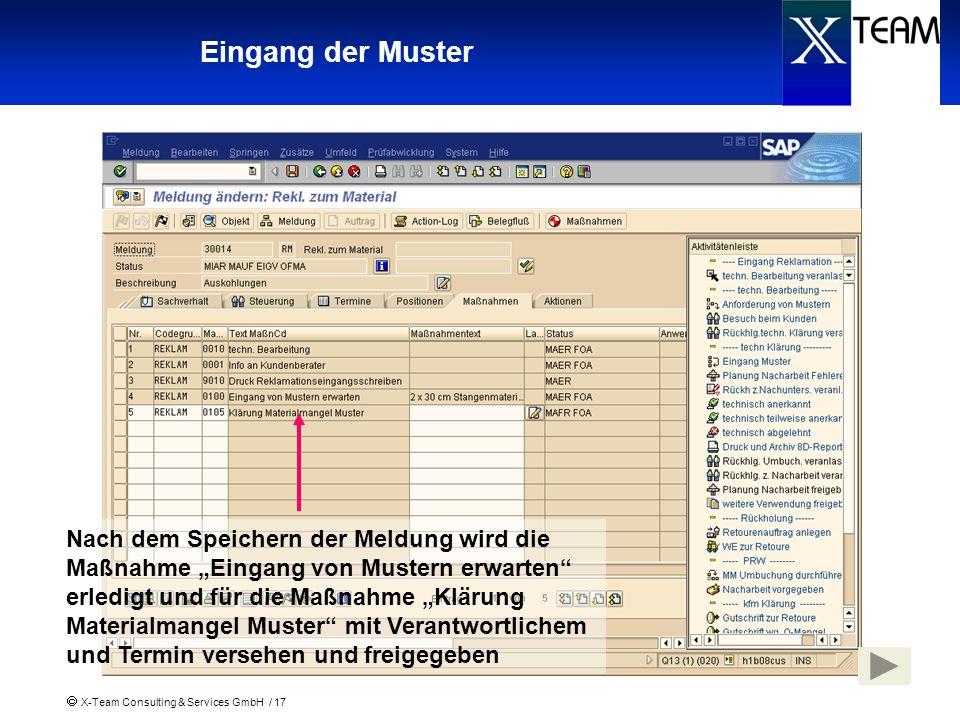 X-Team Consulting & Services GmbH / 17 Eingang der Muster Nach dem Speichern der Meldung wird die Maßnahme Eingang von Mustern erwarten erledigt und f