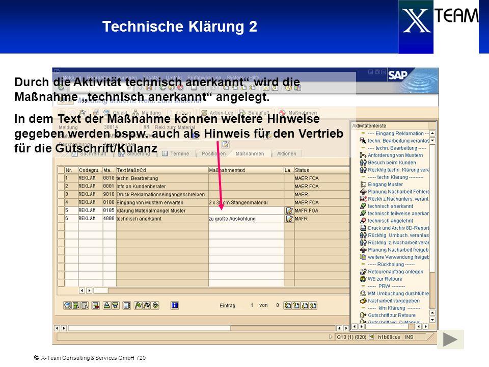 X-Team Consulting & Services GmbH / 20 Technische Klärung 2 Durch die Aktivität technisch anerkannt wird die Maßnahme technisch anerkannt angelegt. In