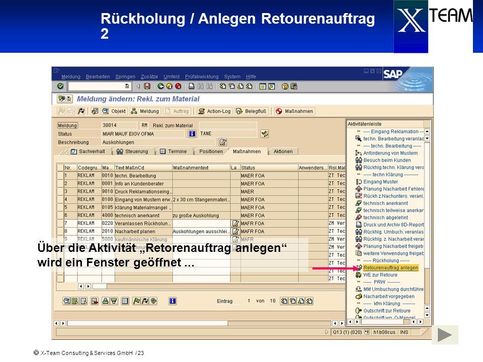 X-Team Consulting & Services GmbH / 23 Rückholung / Anlegen Retourenauftrag 2 Über die Aktivität Retorenauftrag anlegen wird ein Fenster geöffnet...
