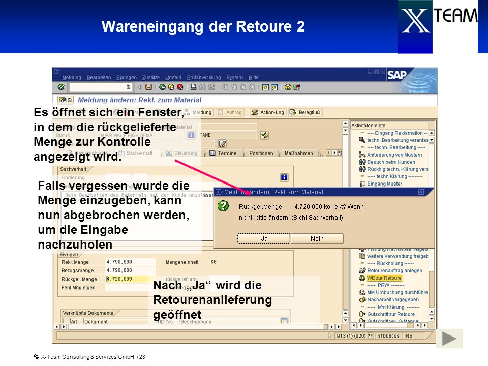 X-Team Consulting & Services GmbH / 28 Wareneingang der Retoure 2 Es öffnet sich ein Fenster, in dem die rückgelieferte Menge zur Kontrolle angezeigt