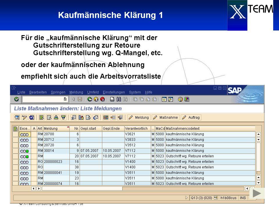 X-Team Consulting & Services GmbH / 36 Kaufmännische Klärung 1 Für die kaufmännische Klärung mit der Gutschrifterstellung zur Retoure Gutschrifterstel