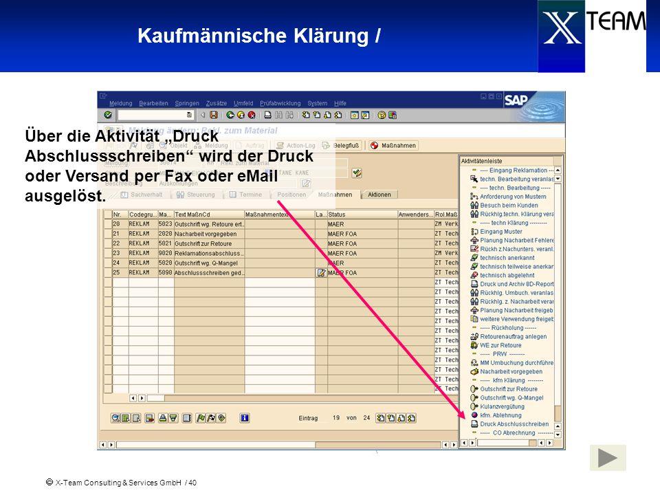 X-Team Consulting & Services GmbH / 40 Kaufmännische Klärung / Über die Aktivität Druck Abschlussschreiben wird der Druck oder Versand per Fax oder eM