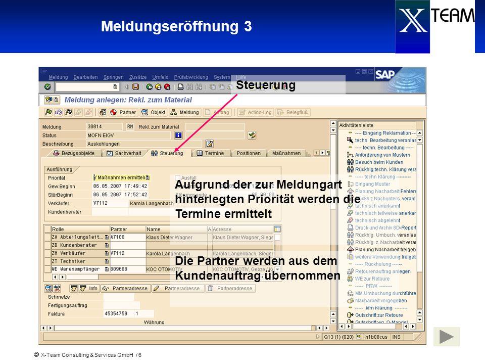 X-Team Consulting & Services GmbH / 17 Eingang der Muster Nach dem Speichern der Meldung wird die Maßnahme Eingang von Mustern erwarten erledigt und für die Maßnahme Klärung Materialmangel Muster mit Verantwortlichem und Termin versehen und freigegeben