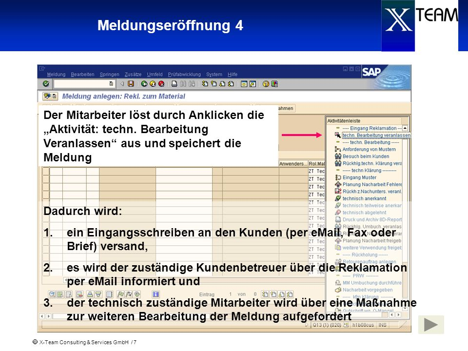 X-Team Consulting & Services GmbH / 7 Meldungseröffnung 4 Die Liste der Maßnahmen ist noch leer Der Mitarbeiter löst durch Anklicken die Aktivität: te
