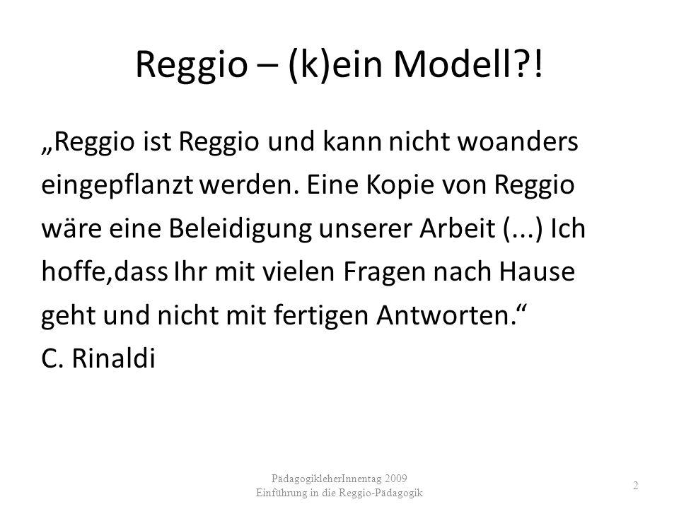 PädagogikleherInnentag 2009 Einführung in die Reggio-Pädagogik 33