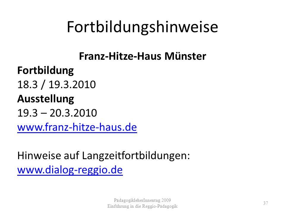 Fortbildungshinweise Franz-Hitze-Haus Münster Fortbildung 18.3 / 19.3.2010 Ausstellung 19.3 – 20.3.2010 www.franz-hitze-haus.de Hinweise auf Langzeitf