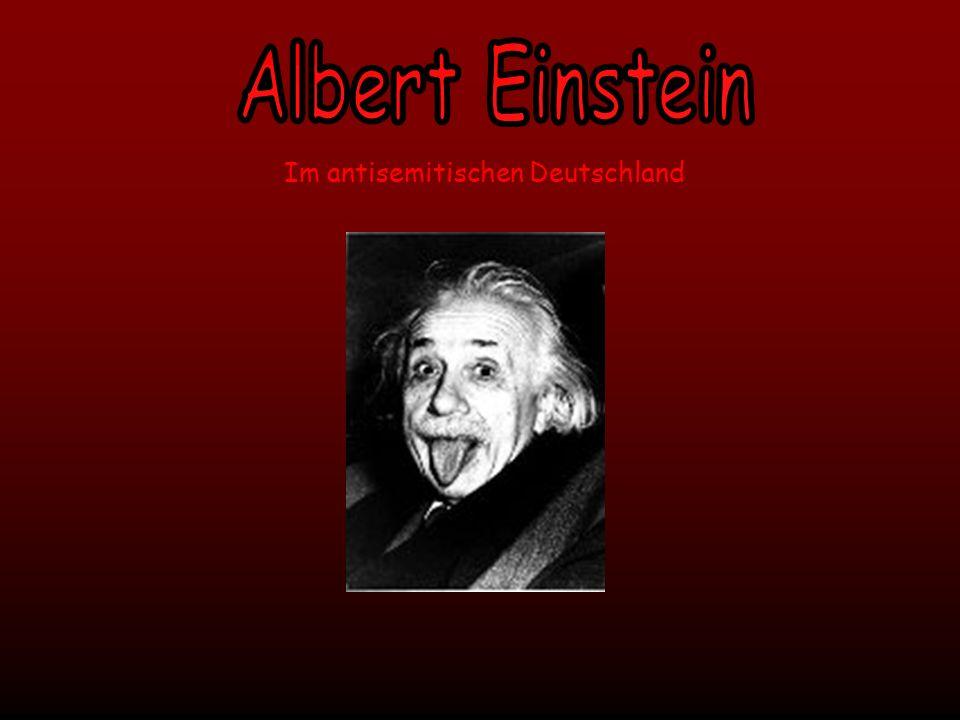 - Kurz-Biographie - Judentum - Albert im antisemitischen Deutschland - Reaktionen der Öffentlichkeit auf seine Veröffentlichungen - Albert Einstein und die Atombombe - Albert Einstein im 1.
