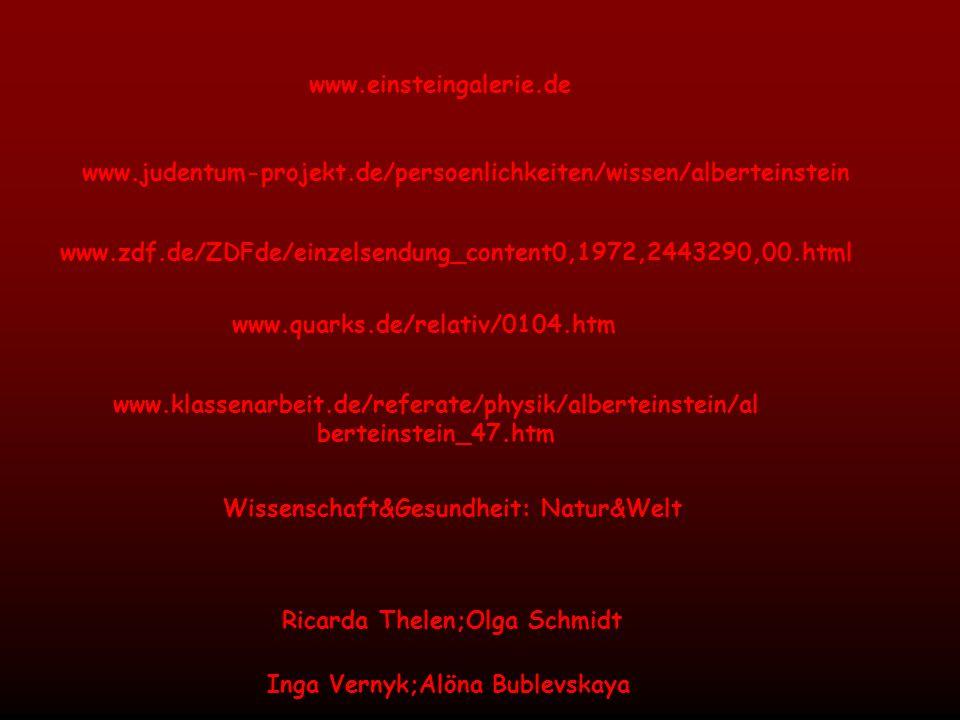 www.einsteingalerie.de www.judentum-projekt.de/persoenlichkeiten/wissen/alberteinstein www.zdf.de/ZDFde/einzelsendung_content0,1972,2443290,00.html ww
