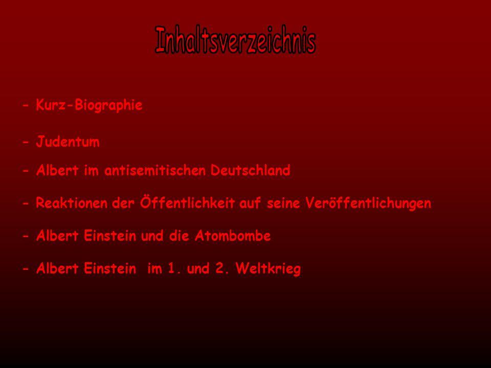 - Kurz-Biographie - Judentum - Albert im antisemitischen Deutschland - Reaktionen der Öffentlichkeit auf seine Veröffentlichungen - Albert Einstein un