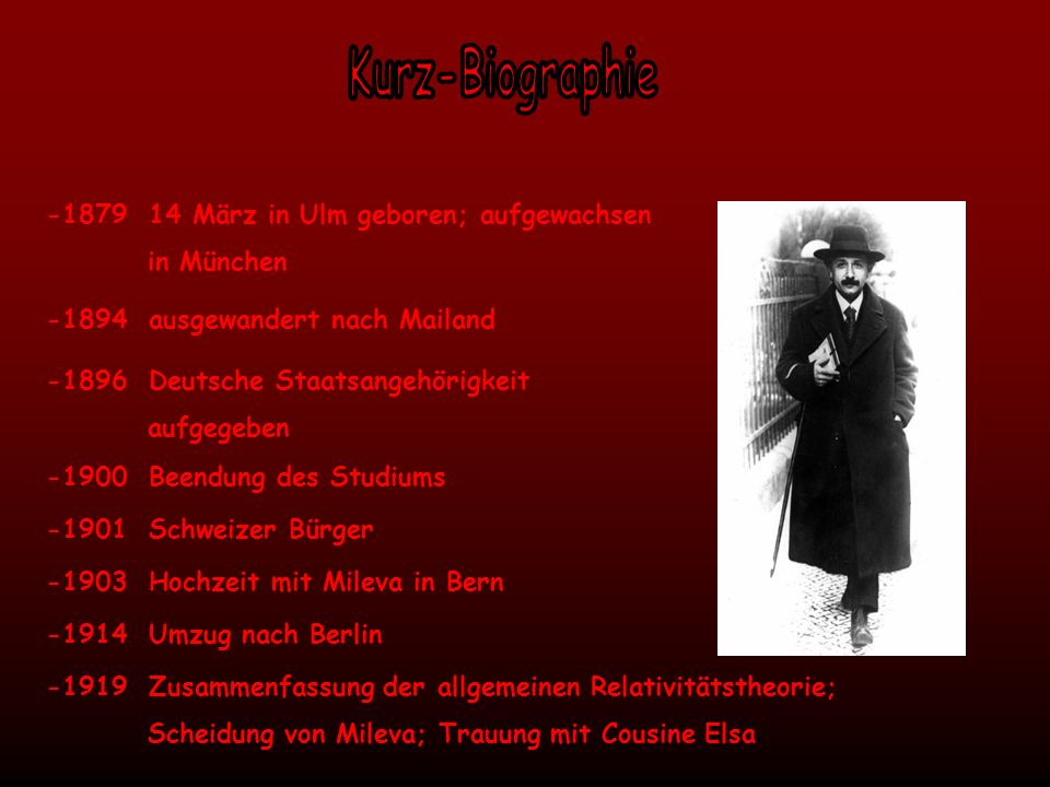 -1879 14 März in Ulm geboren; aufgewachsen in München -1894 ausgewandert nach Mailand -1896 Deutsche Staatsangehörigkeit aufgegeben -1900 Beendung des