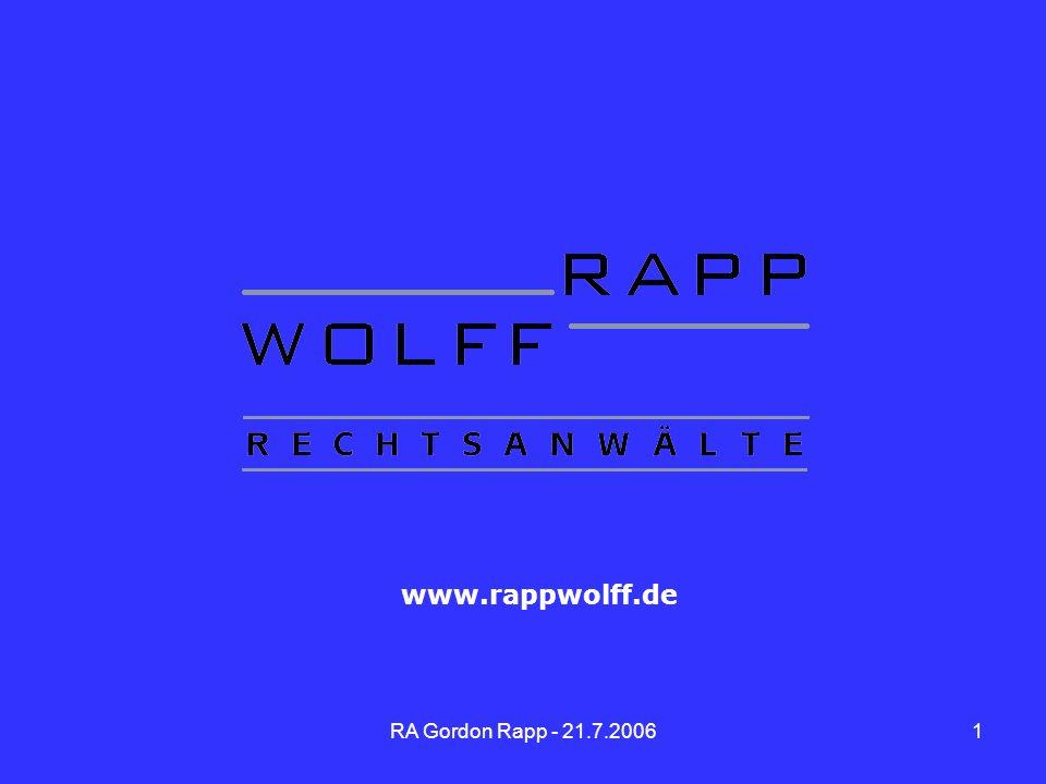 RA Gordon Rapp - 21.7.20061 www.rappwolff.de