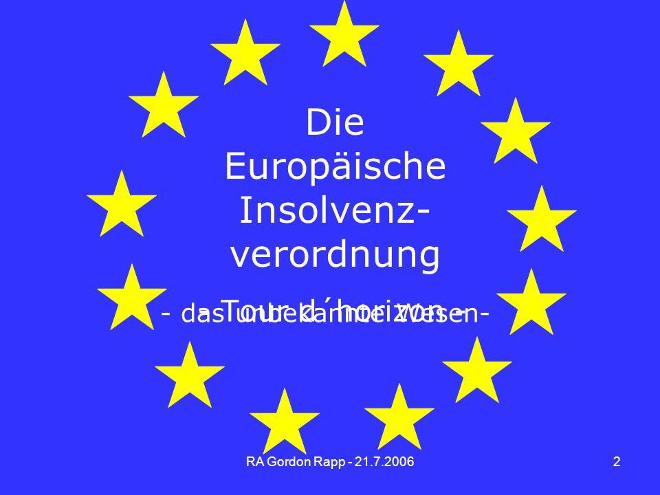 2 Die Europäische Insolvenz- verordnung - Tour d´horizon - - das unbekannte Wesen-