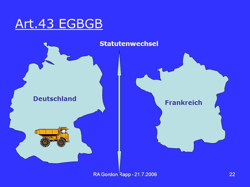 RA Gordon Rapp - 21.7.200622 Art.43 EGBGB Deutschland Frankreich Statutenwechsel