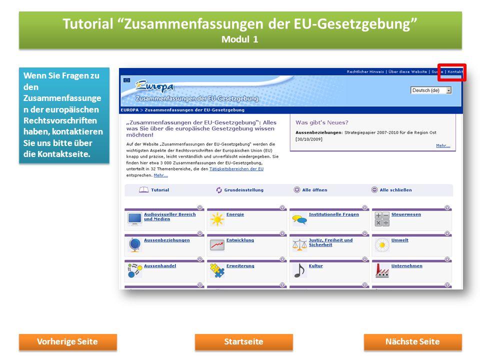 Wenn Sie Fragen zu den Zusammenfassunge n der europäischen Rechtsvorschriften haben, kontaktieren Sie uns bitte über die Kontaktseite.