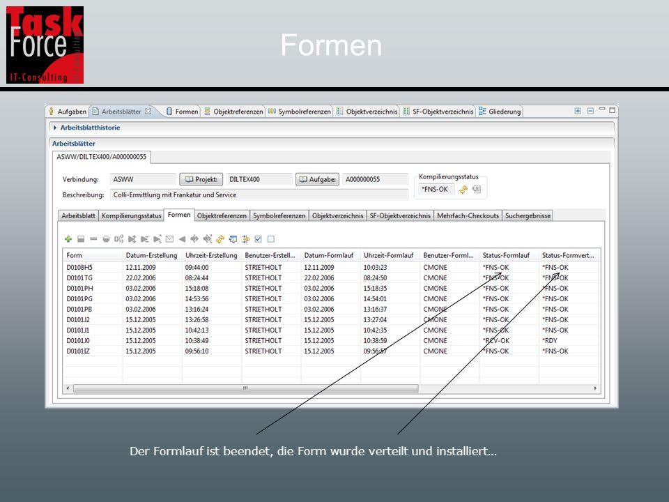 Formen Der Formlauf ist beendet, die Form wurde verteilt und installiert…