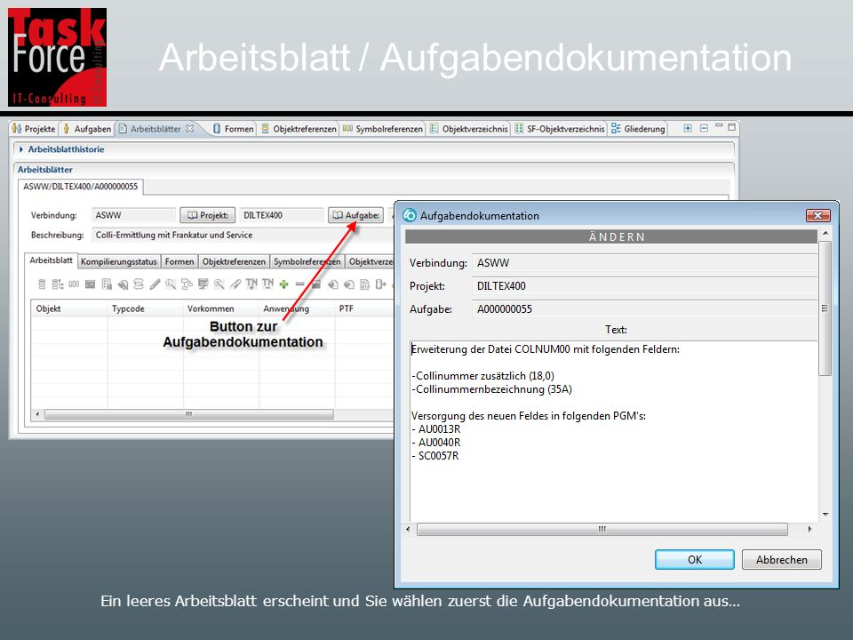 Arbeitsblatt / Aufgabendokumentation Ein leeres Arbeitsblatt erscheint und Sie wählen zuerst die Aufgabendokumentation aus…