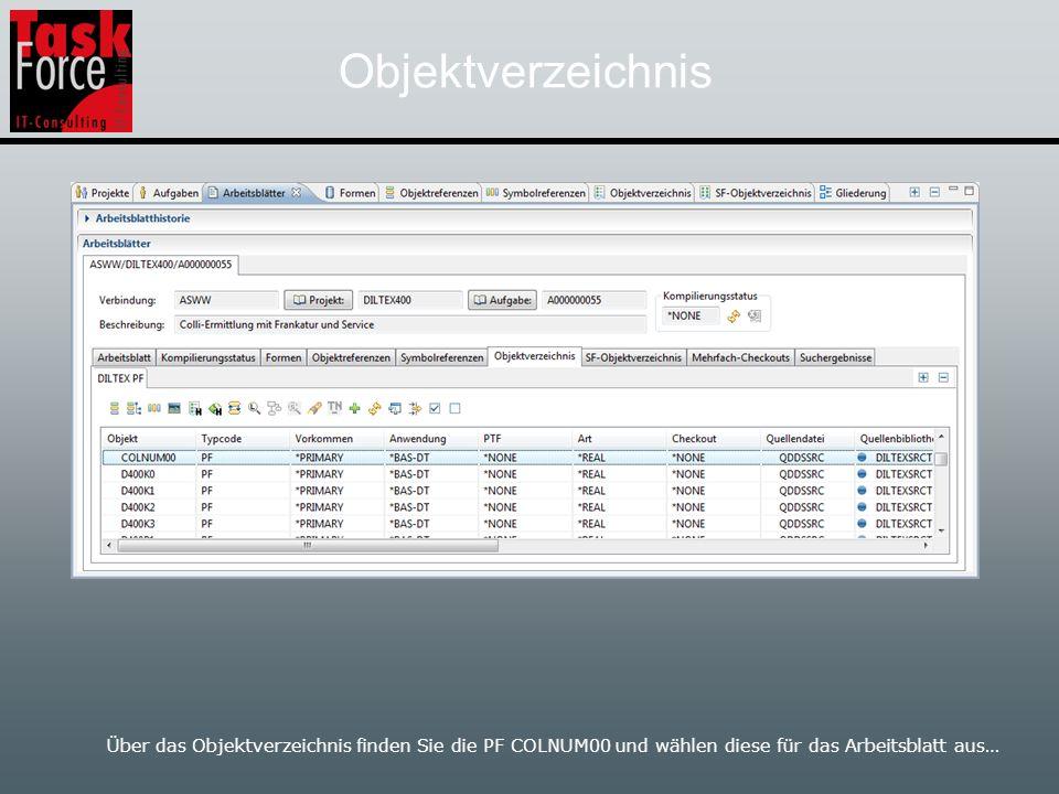 Objektverzeichnis Über das Objektverzeichnis finden Sie die PF COLNUM00 und wählen diese für das Arbeitsblatt aus…