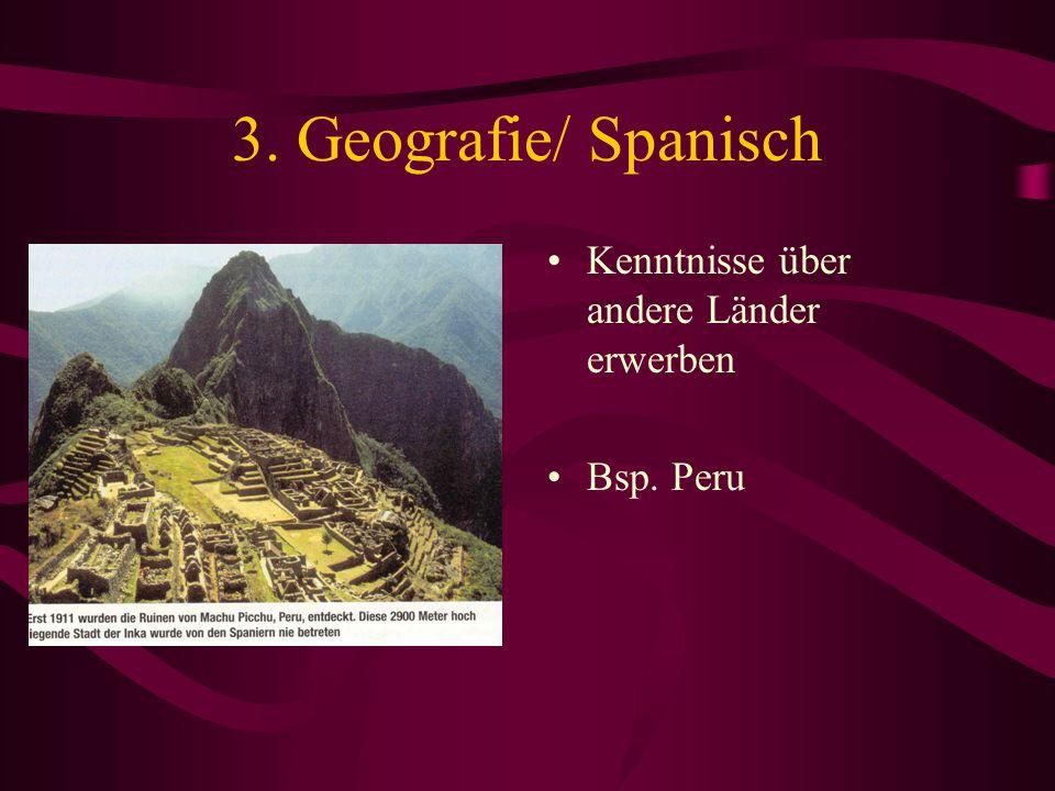 3. Geografie/ Spanisch Kenntnisse über andere Länder erwerben Bsp. Peru