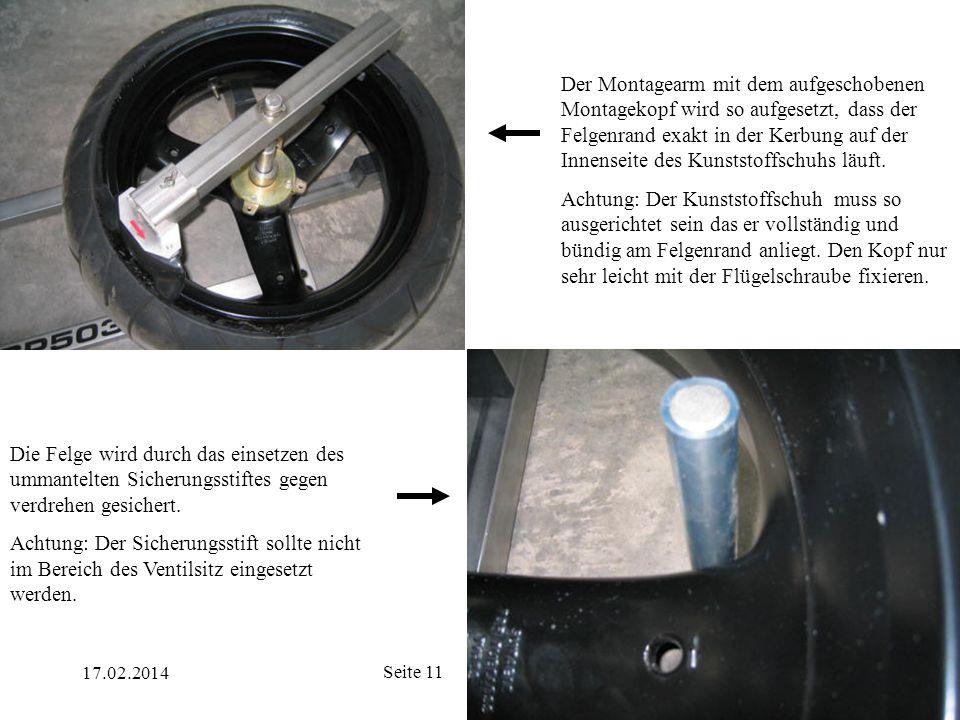 17.02.2014 Seite 11 Der Montagearm mit dem aufgeschobenen Montagekopf wird so aufgesetzt, dass der Felgenrand exakt in der Kerbung auf der Innenseite