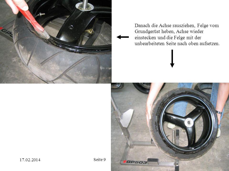 17.02.2014 Seite 20 Jetzt gilt es den Reifen noch auf einem Wuchtblock (nicht im Lieferumfang der GP503 enthalten) auszuwuchten.