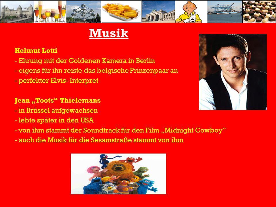 Musik Helmut Lotti - Ehrung mit der Goldenen Kamera in Berlin - eigens für ihn reiste das belgische Prinzenpaar an - perfekter Elvis- Interpret Jean Toots Thielemans - in Brüssel aufgewachsen - lebte später in den USA - von ihm stammt der Soundtrack für den Film Midnight Cowboy - auch die Musik für die Sesamstraße stammt von ihm