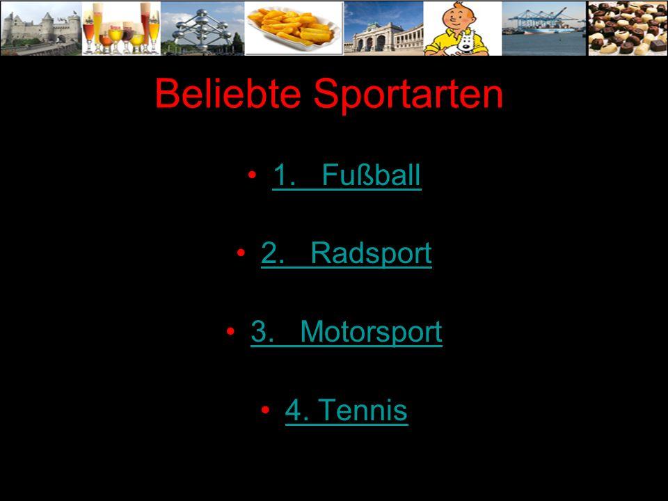 Beliebte Sportarten 1. Fußball 2. Radsport 3. Motorsport 4. Tennis