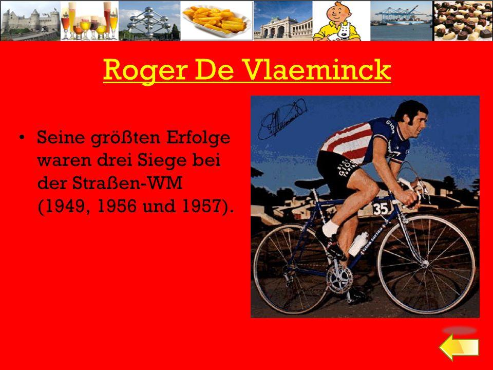 Roger De Vlaeminck Seine größten Erfolge waren drei Siege bei der Straßen-WM (1949, 1956 und 1957).