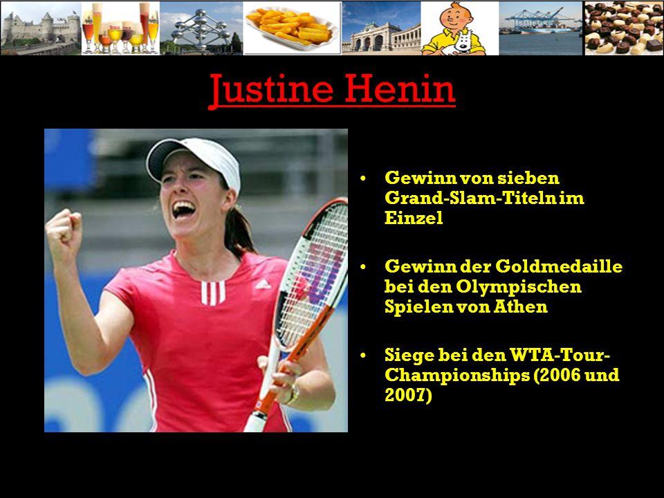 Justine Henin Gewinn von sieben Grand-Slam-Titeln im Einzel Gewinn der Goldmedaille bei den Olympischen Spielen von Athen Siege bei den WTA-Tour- Cham