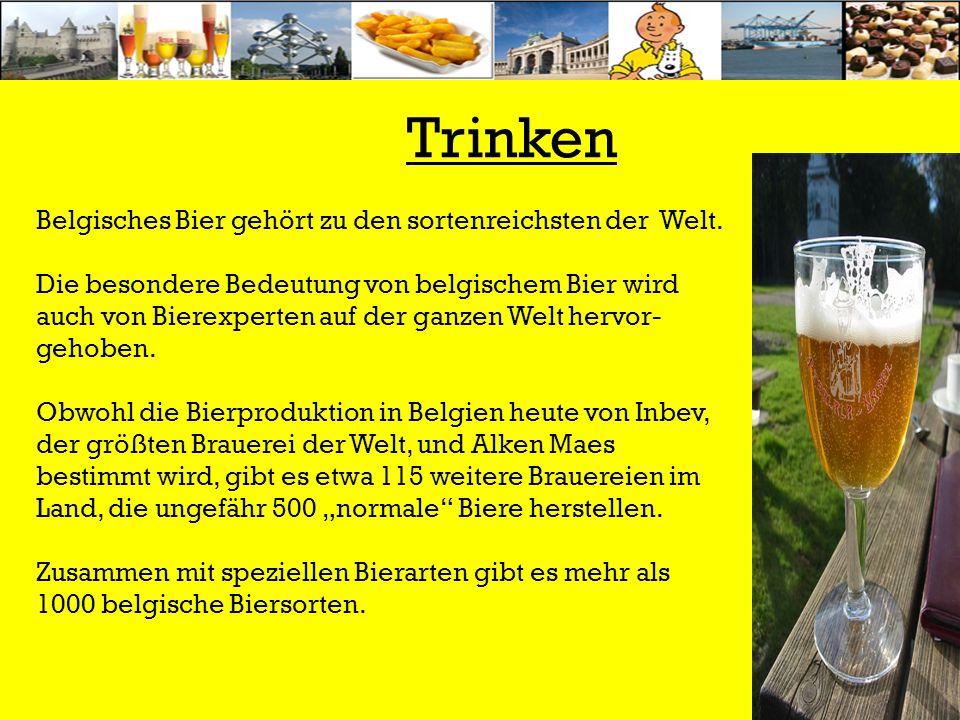 Belgisches Bier gehört zu den sortenreichsten der Welt. Die besondere Bedeutung von belgischem Bier wird auch von Bierexperten auf der ganzen Welt her