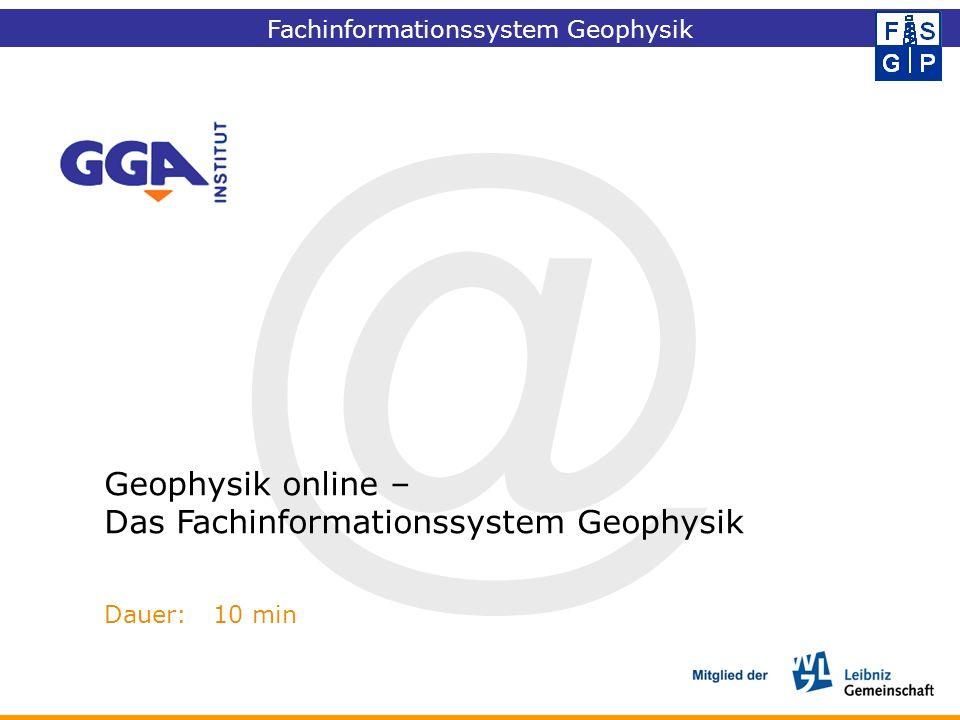 Fachinformationssystem Geophysik @ Geophysik online – Das Fachinformationssystem Geophysik Dauer: 10 min