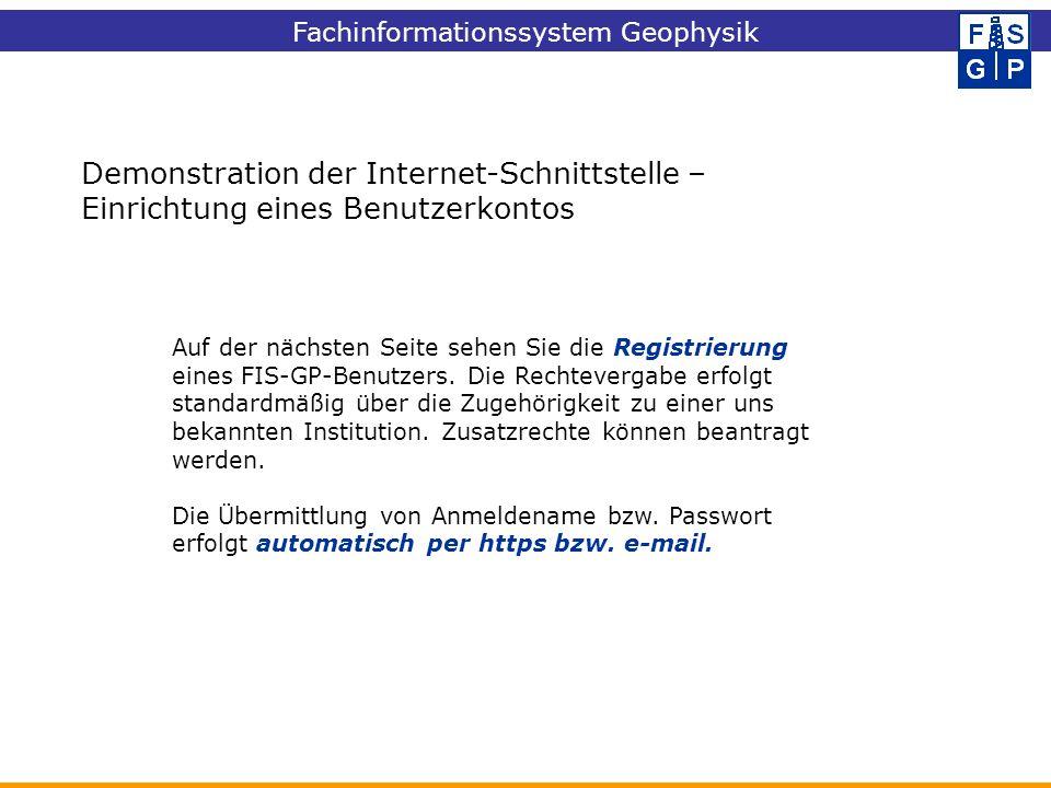 Demonstration der Internet-Schnittstelle – Einrichtung eines Benutzerkontos Auf der nächsten Seite sehen Sie die Registrierung eines FIS-GP-Benutzers.